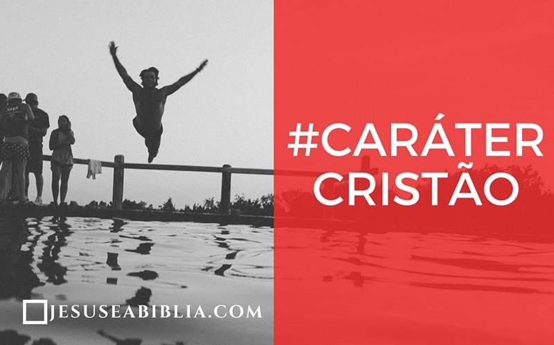 Estudo Bíblico Sobre Caráter Cristão