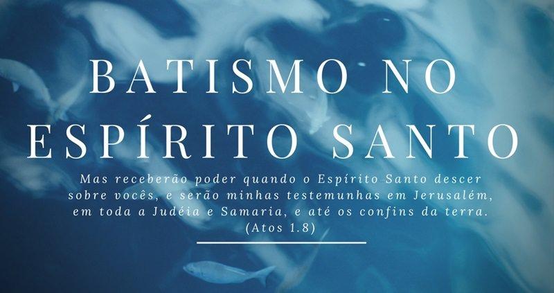 Estudo Bíblico Sobre o Batismo No Espírito Santo