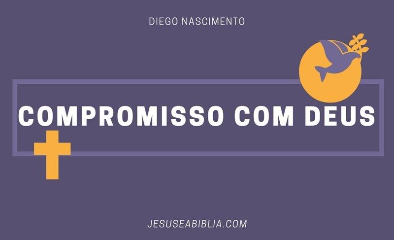 Estudo Bíblico Sobre Compromisso Com Deus 3 Atitudes Fundamentais