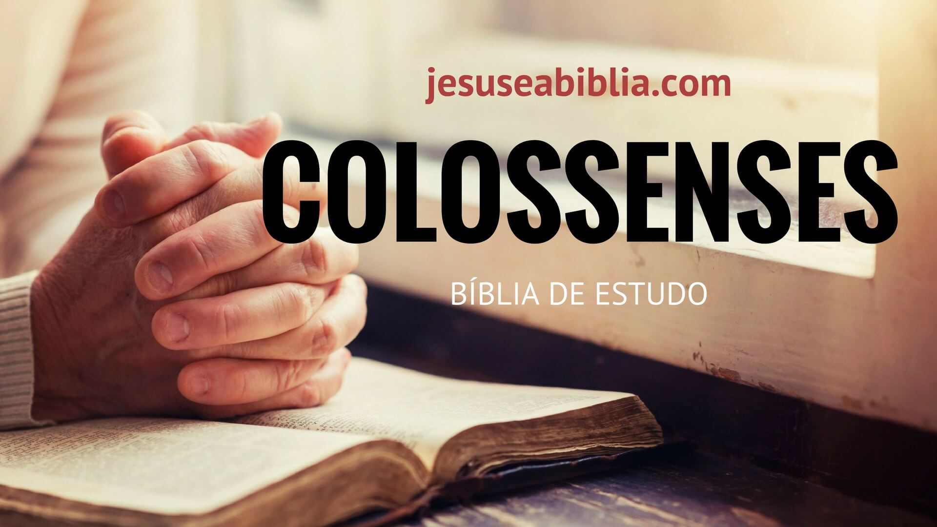 Colossenses - Bíblia de Estudo Online