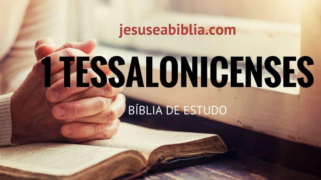 1 Tessalonicense - Bíblia de Estudo Online