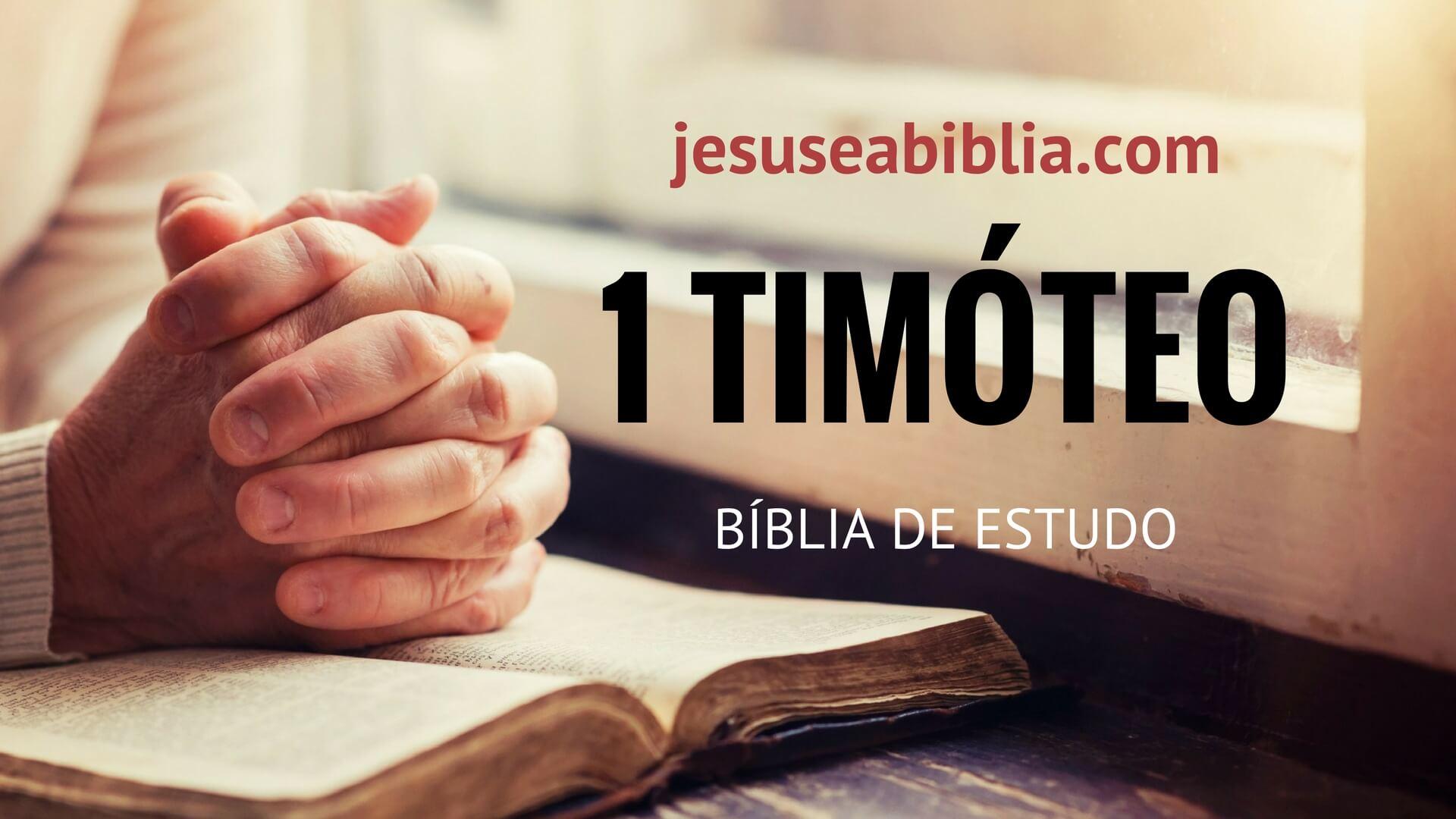 1 Timóteo - Bíblia de Estudo Online