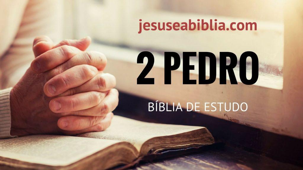 2 Pedro - Bíblia de Estudo Online