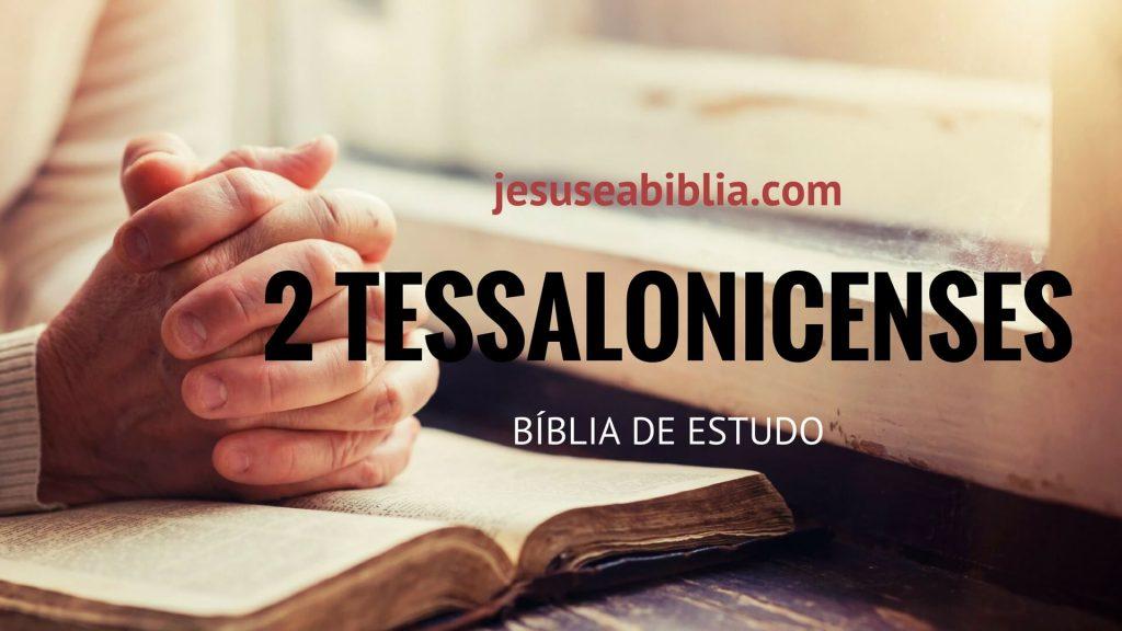 2 Tessalonicenses - Bíblia de Estudo Online