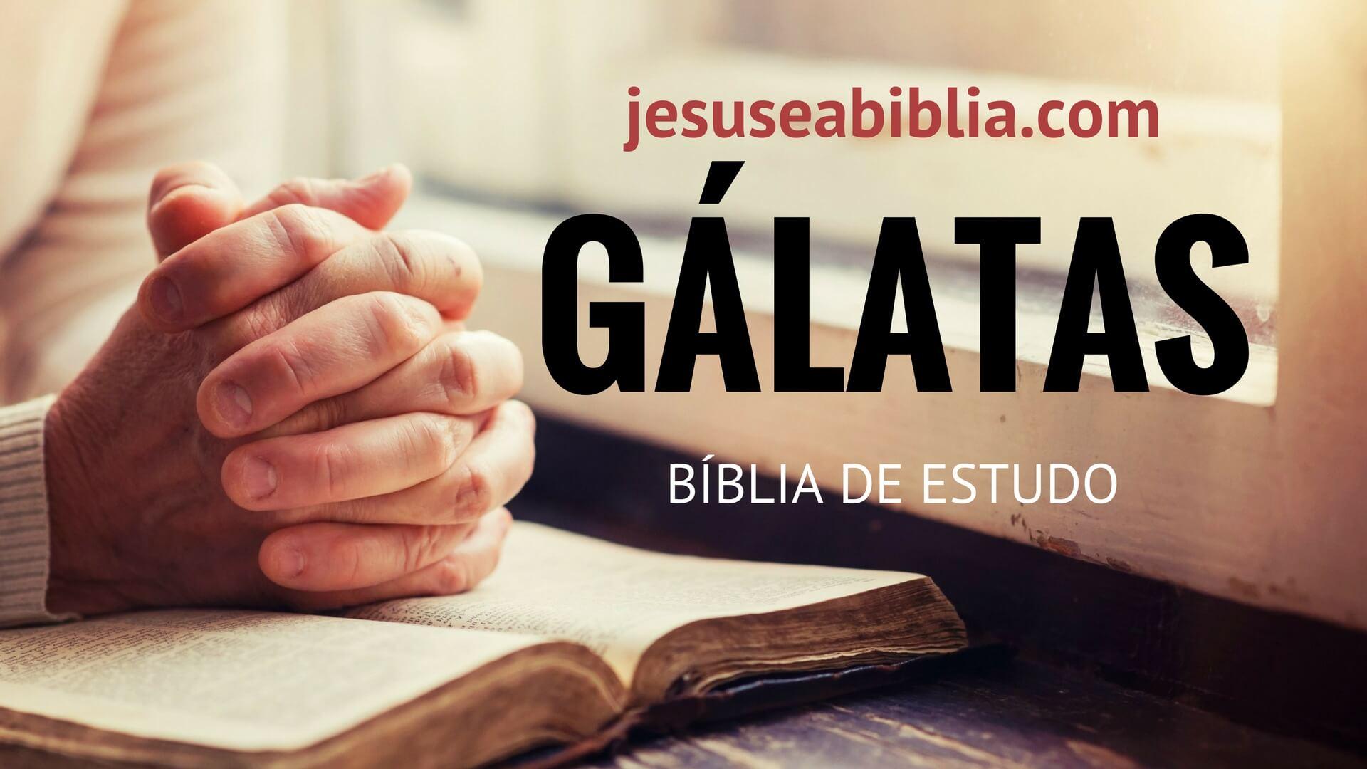 Gálatas - Bíblia de Estudo Online