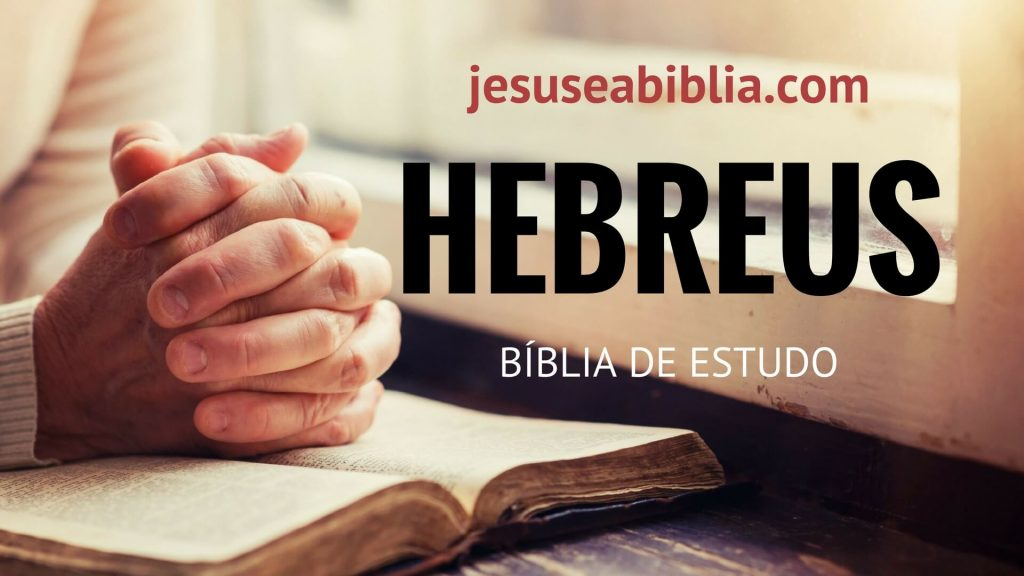 Hebreus - Bíblia de Estudo Online