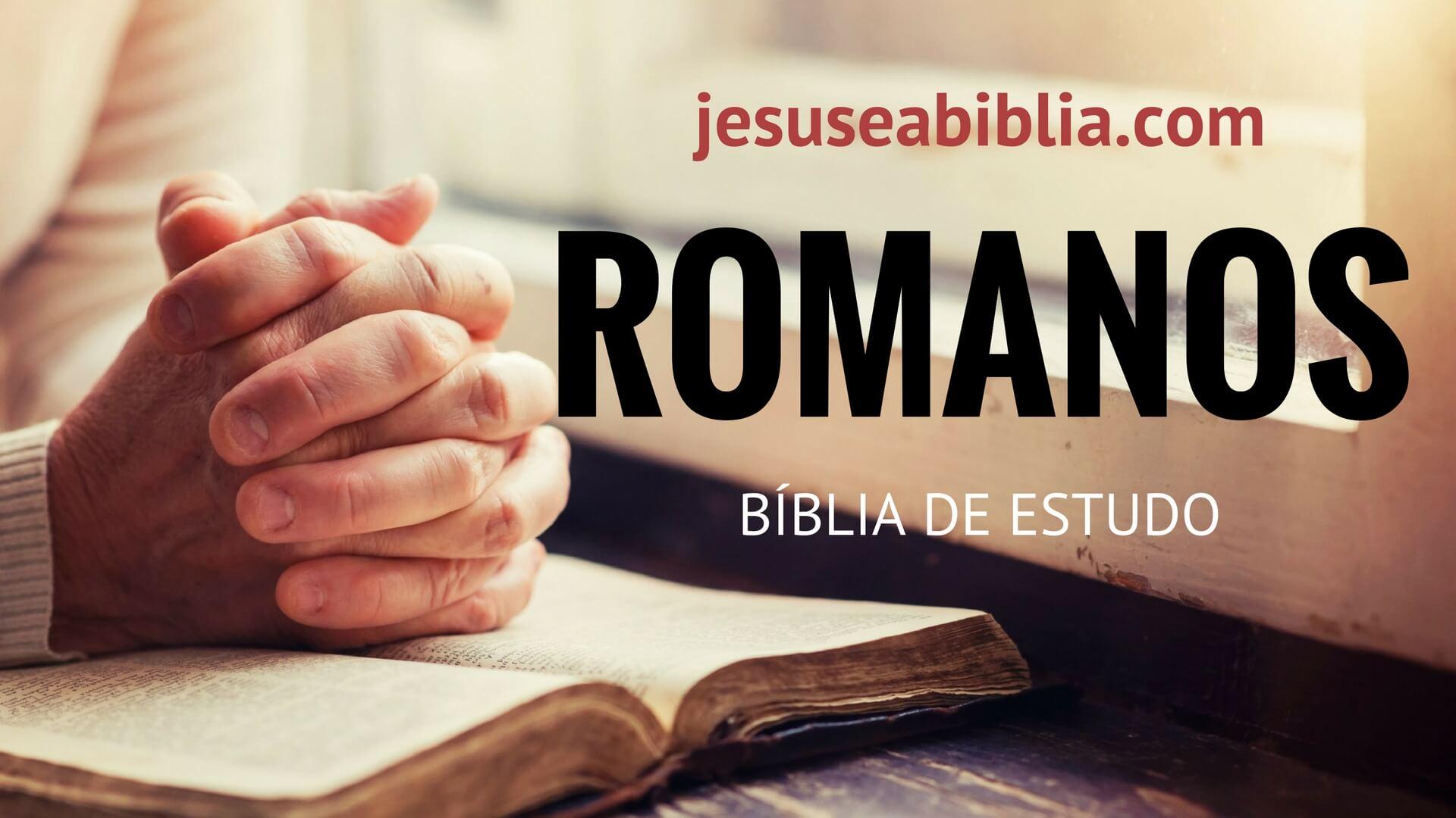 Romanos - Bíblia de Estudo Online