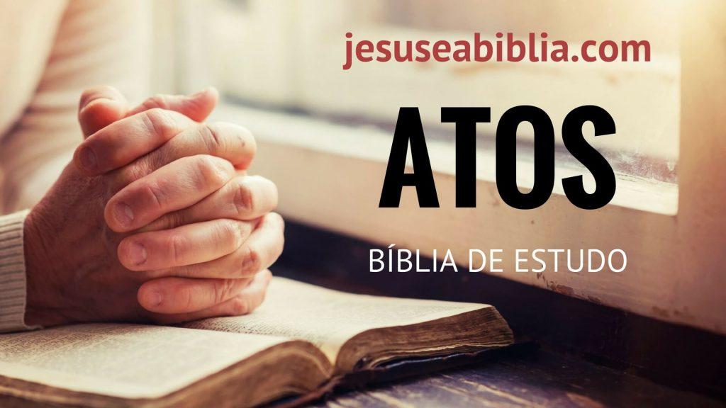 Atos - Bíblia de Estudo Online