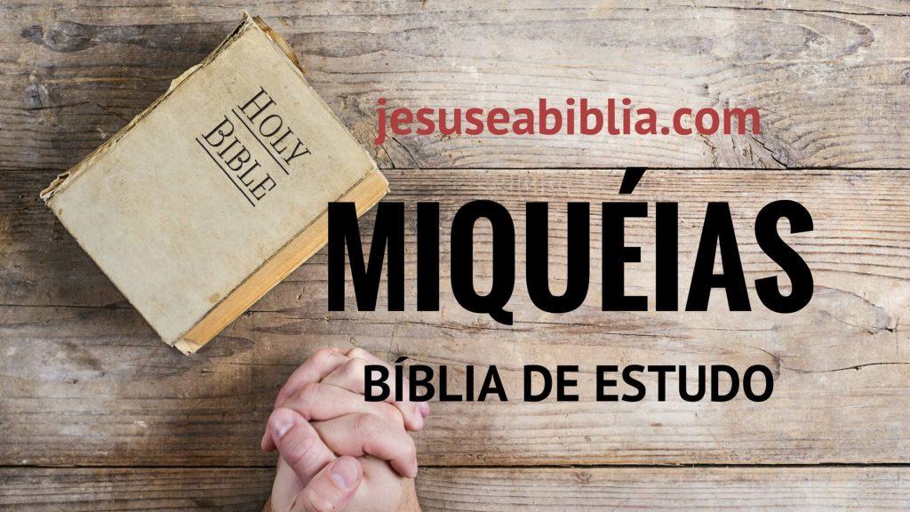 Miquéias - Bíblia de Estudo Online
