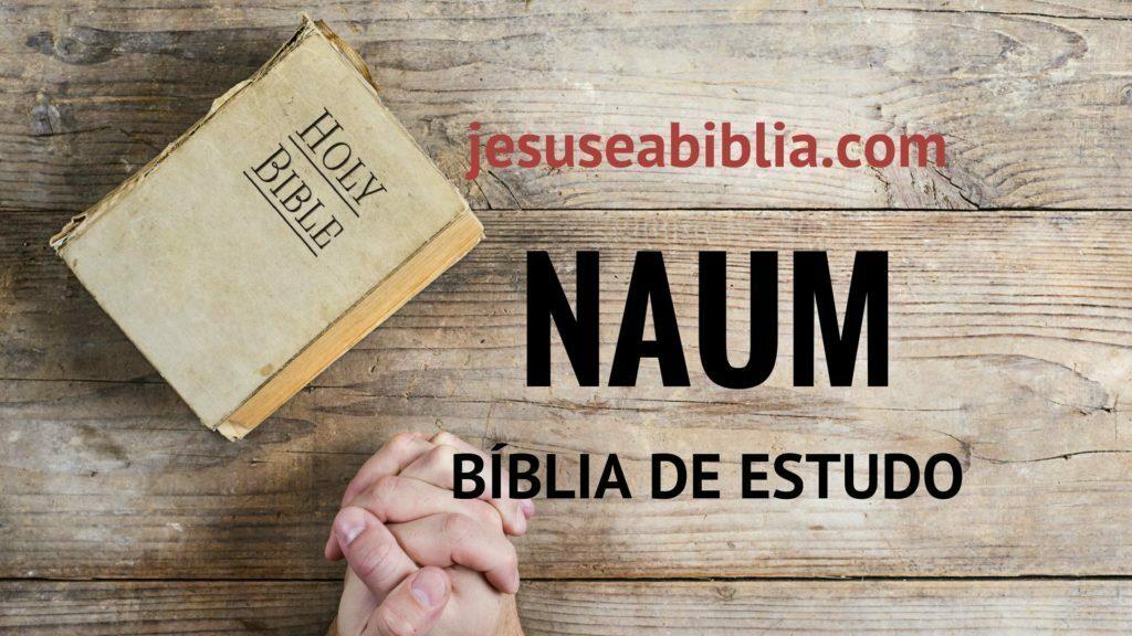 Naum - Bíblia de estudo Online