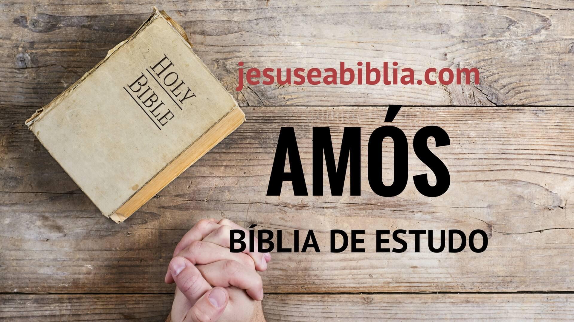 Amós - Bíblia de Estudo Online
