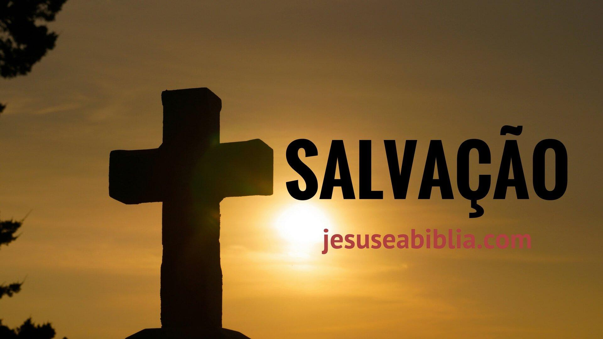 Estudo Bíblico Sobre Salvação