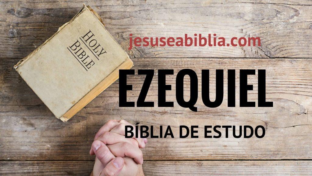 Ezequiel - Bíblia de Estudo