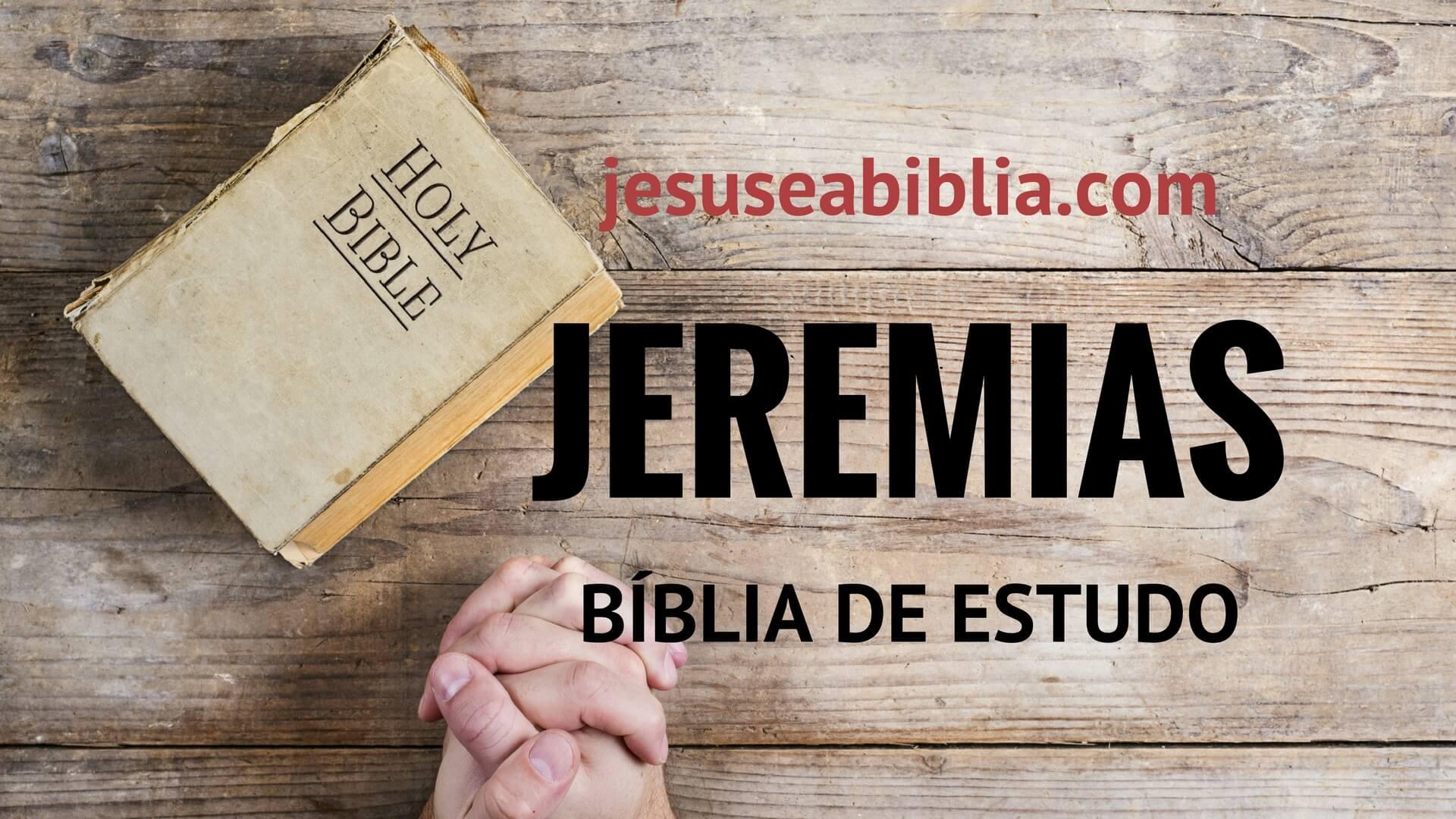Jeremias - Bíblia de Estudo Online