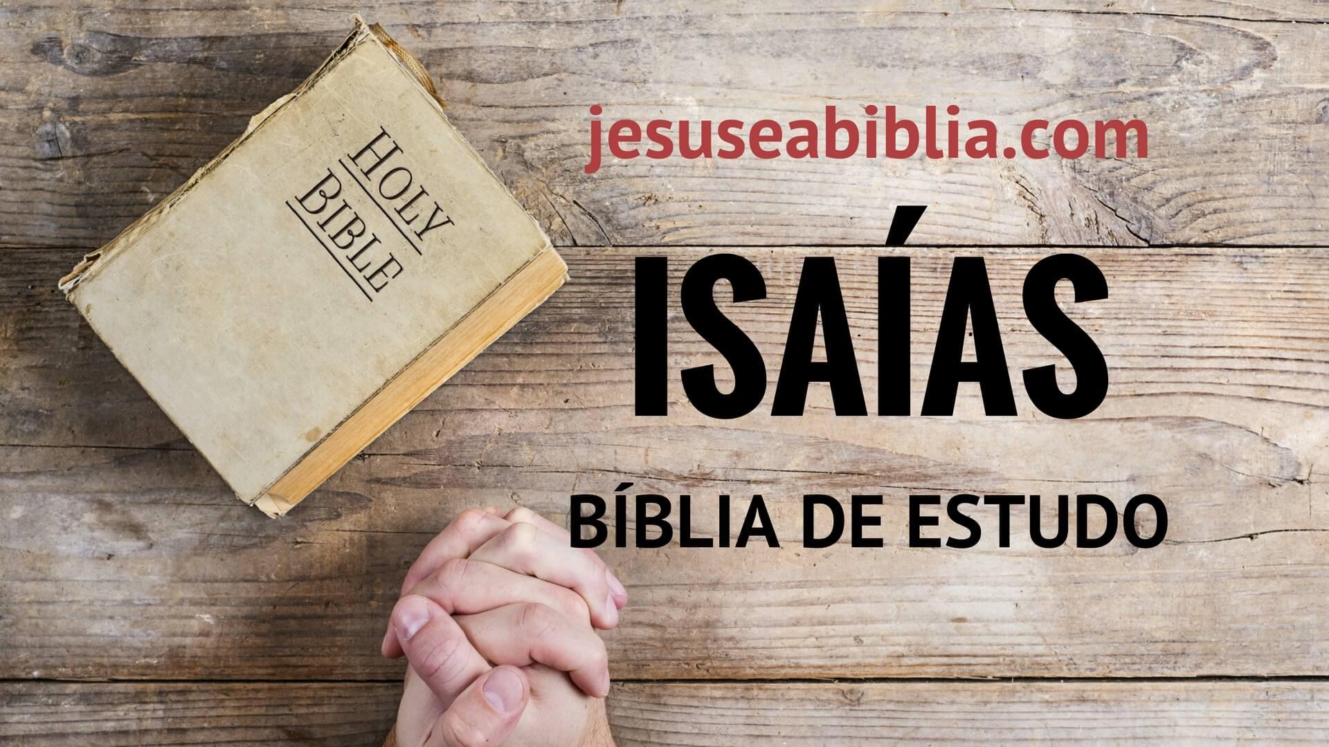 Isaías - Bíblia de Estudo Online