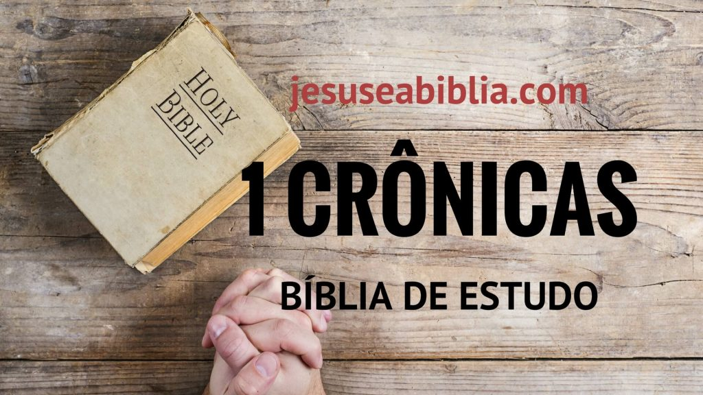1 Crônicas - Bíblia de Estudo Online