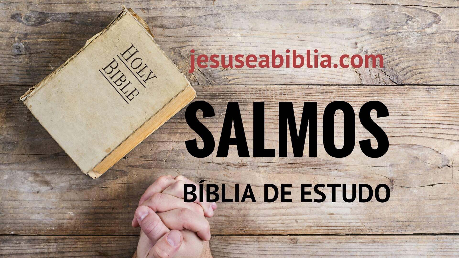 Salmos - Bíblia de Estudo Online