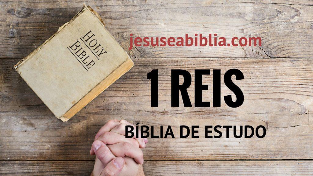 1 Reis - Bíblia de Estudo Online