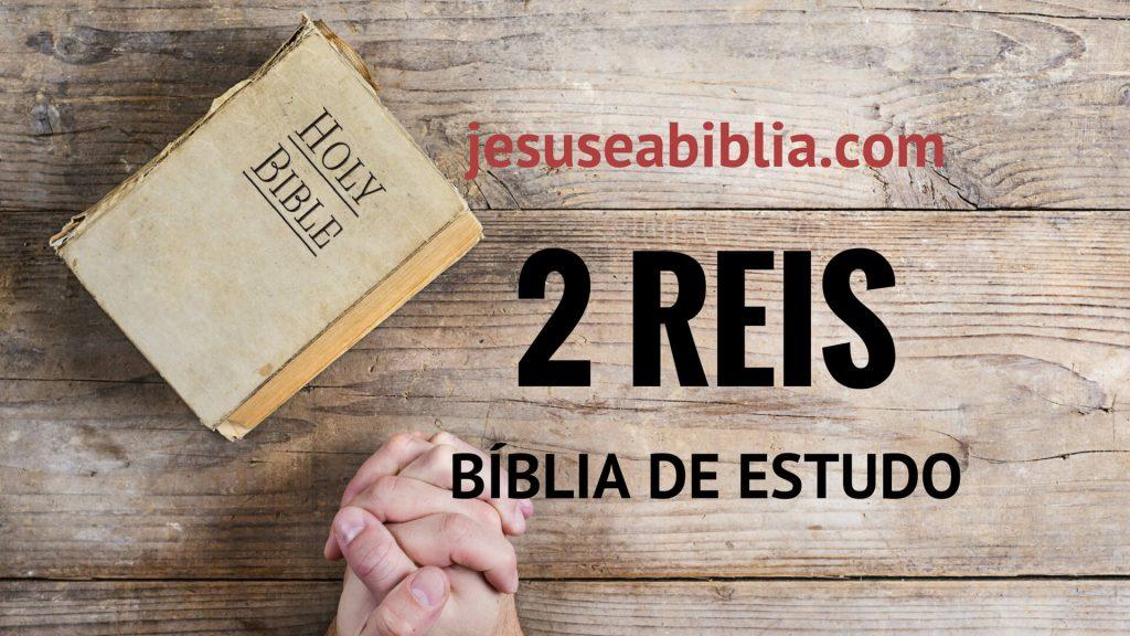 2 Reis - Bíblia de Estudo Online