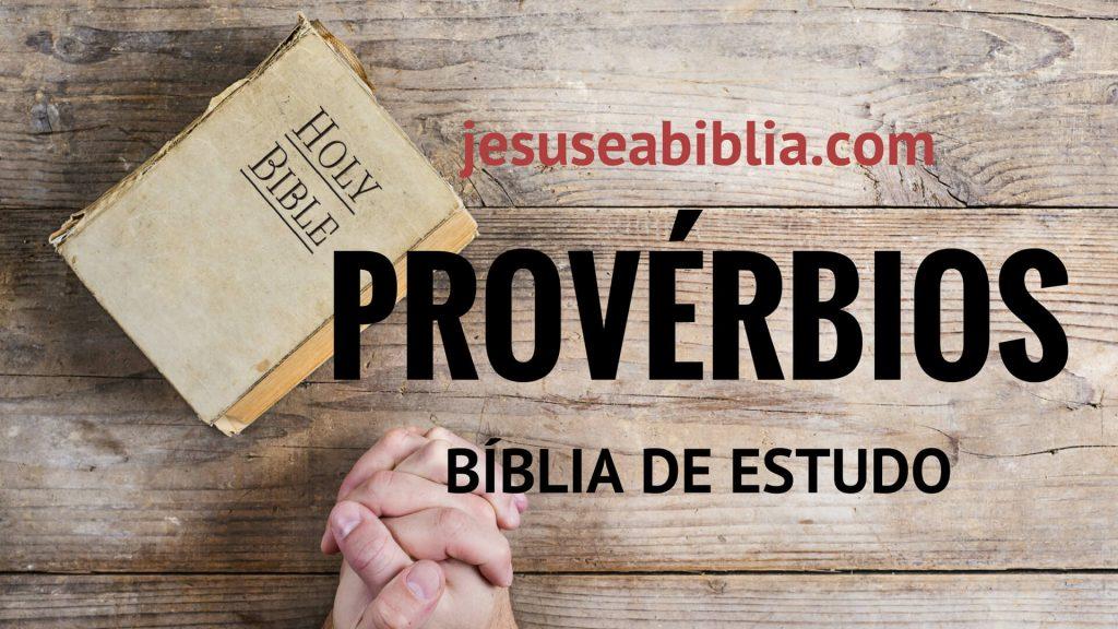 Provérbios - Bíblia de Estudo Online