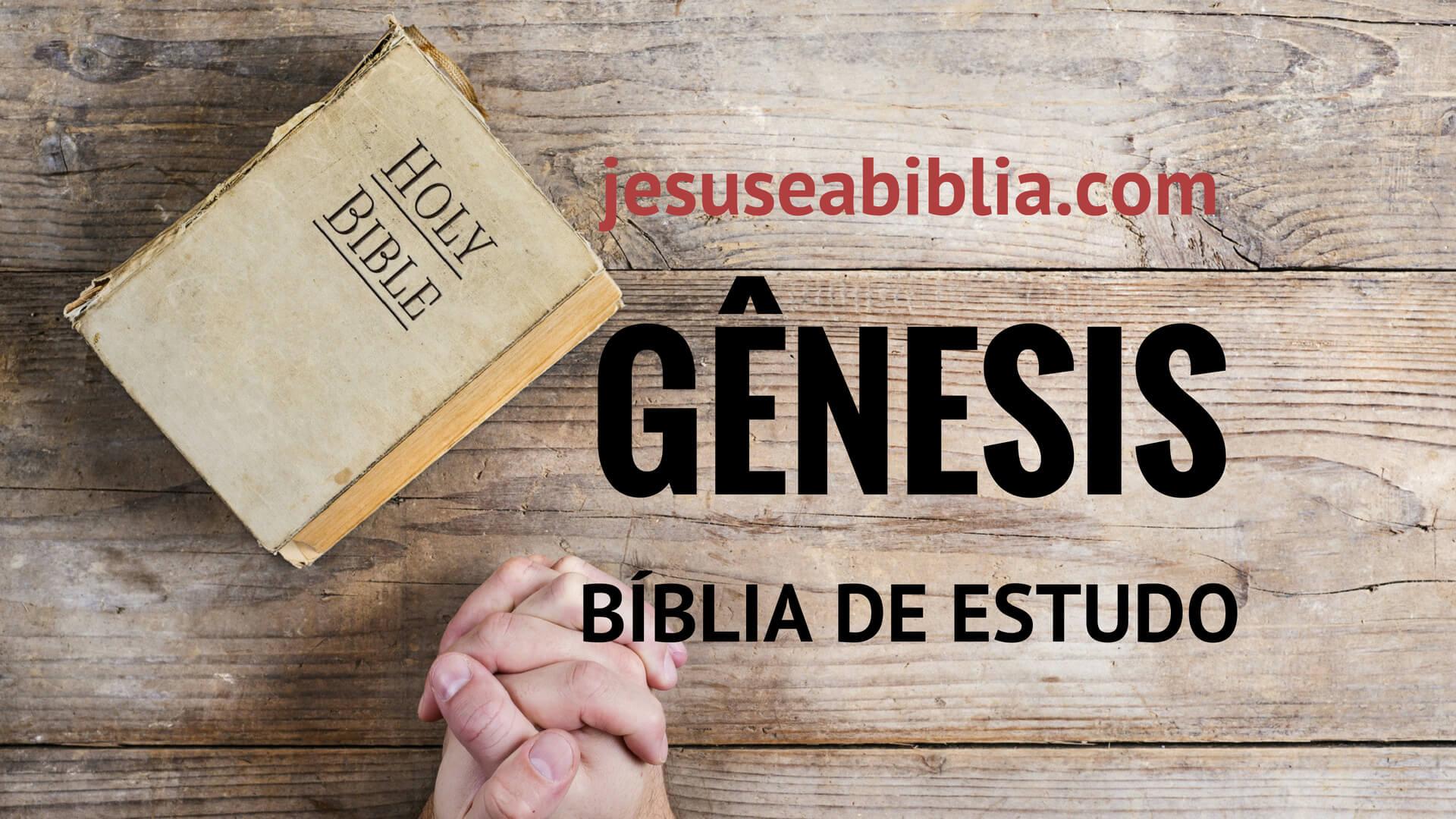 Gênesis - Bíblia de Estudo Online