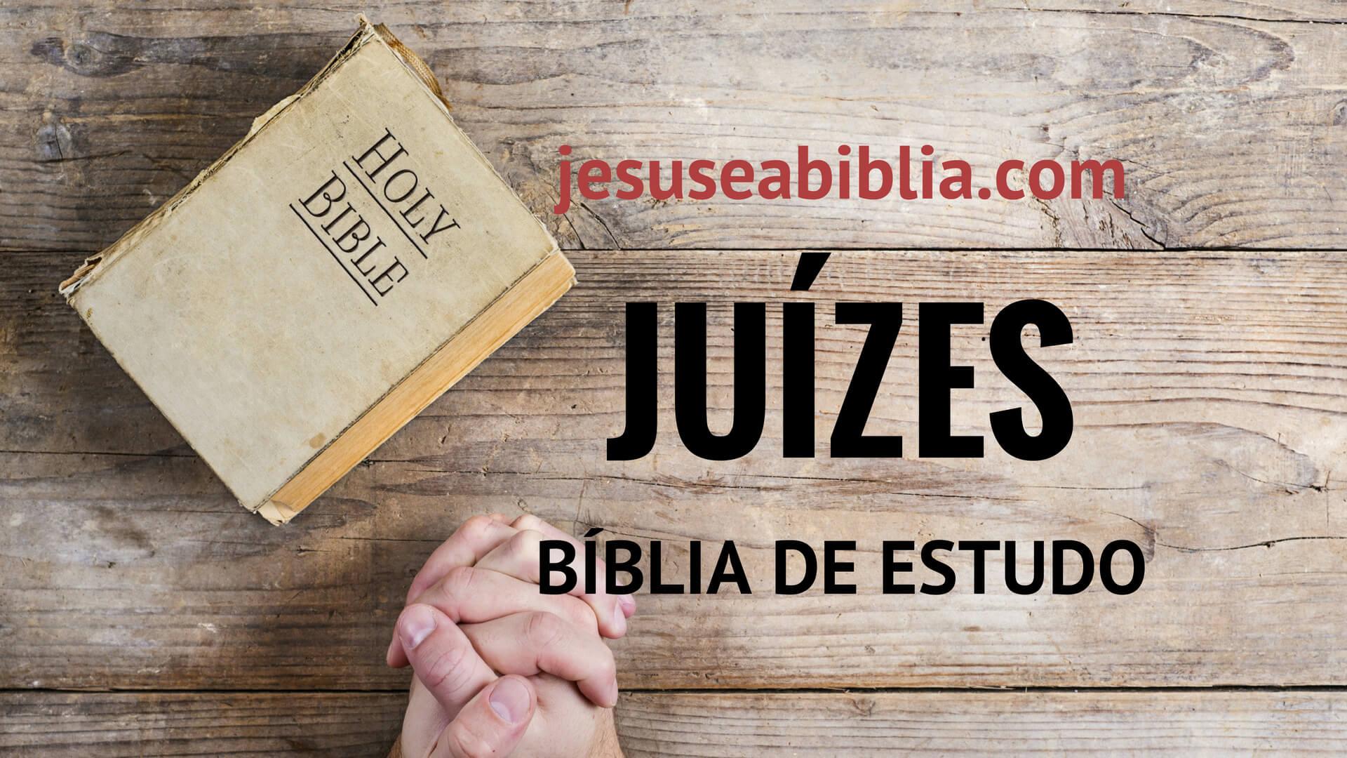 Juízes - Bíblia de Estudo Online