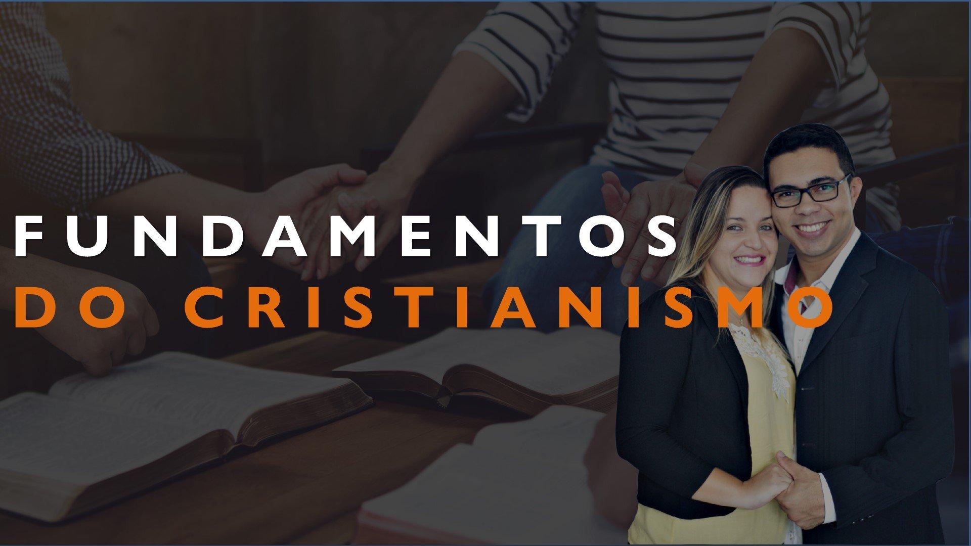 Os FUNDAMENTOS Do Cristianismo