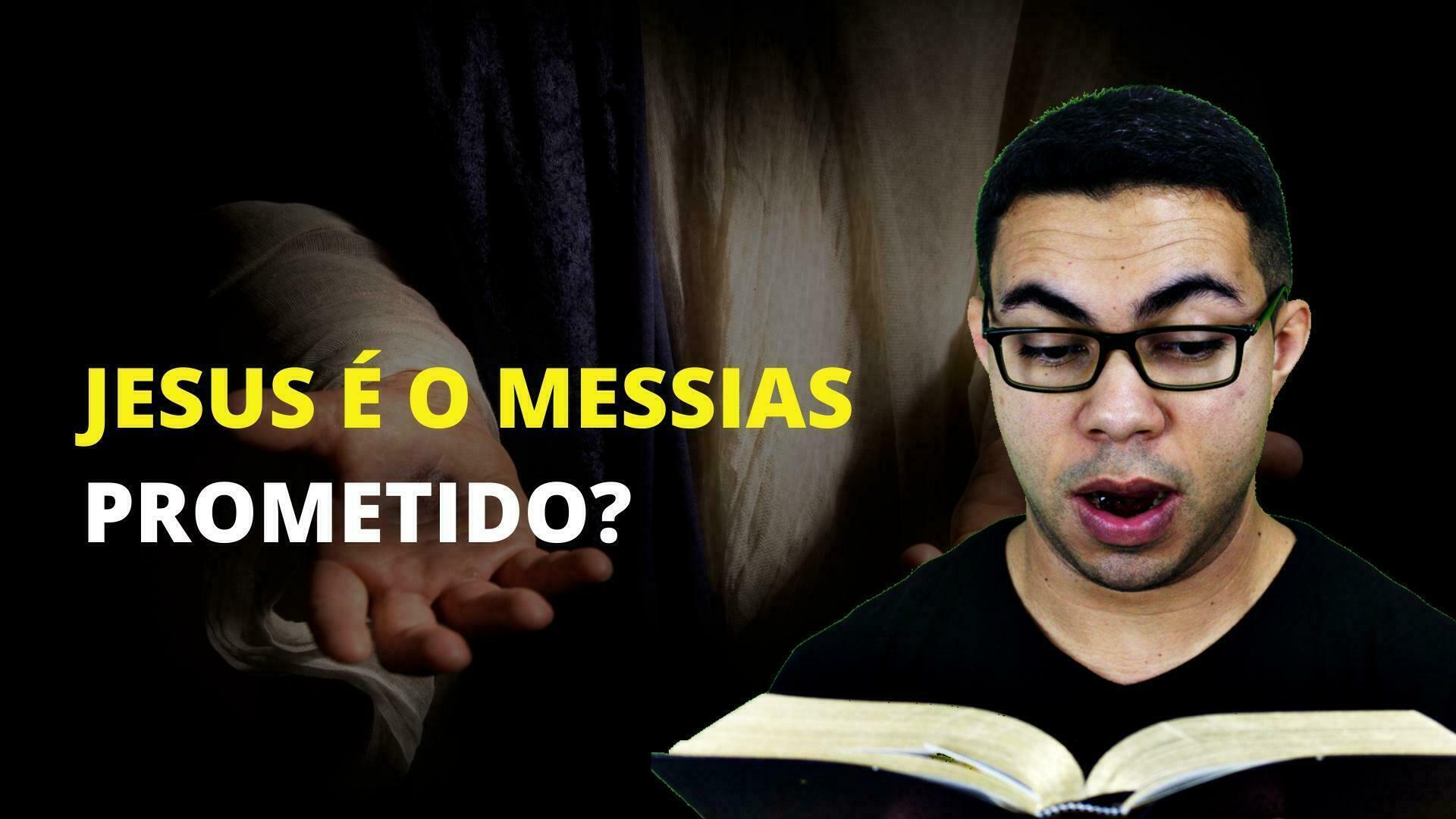 Jesus é o Messias Prometido a Israel?