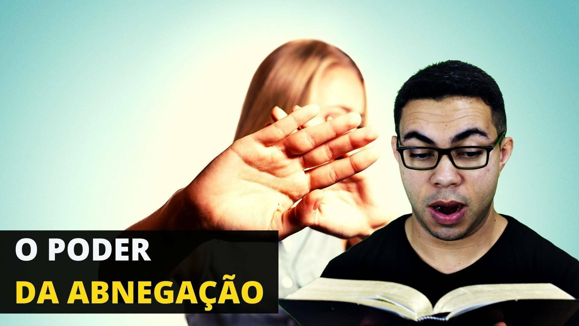 A Abnegação é a Poderosa Arma do Cristão