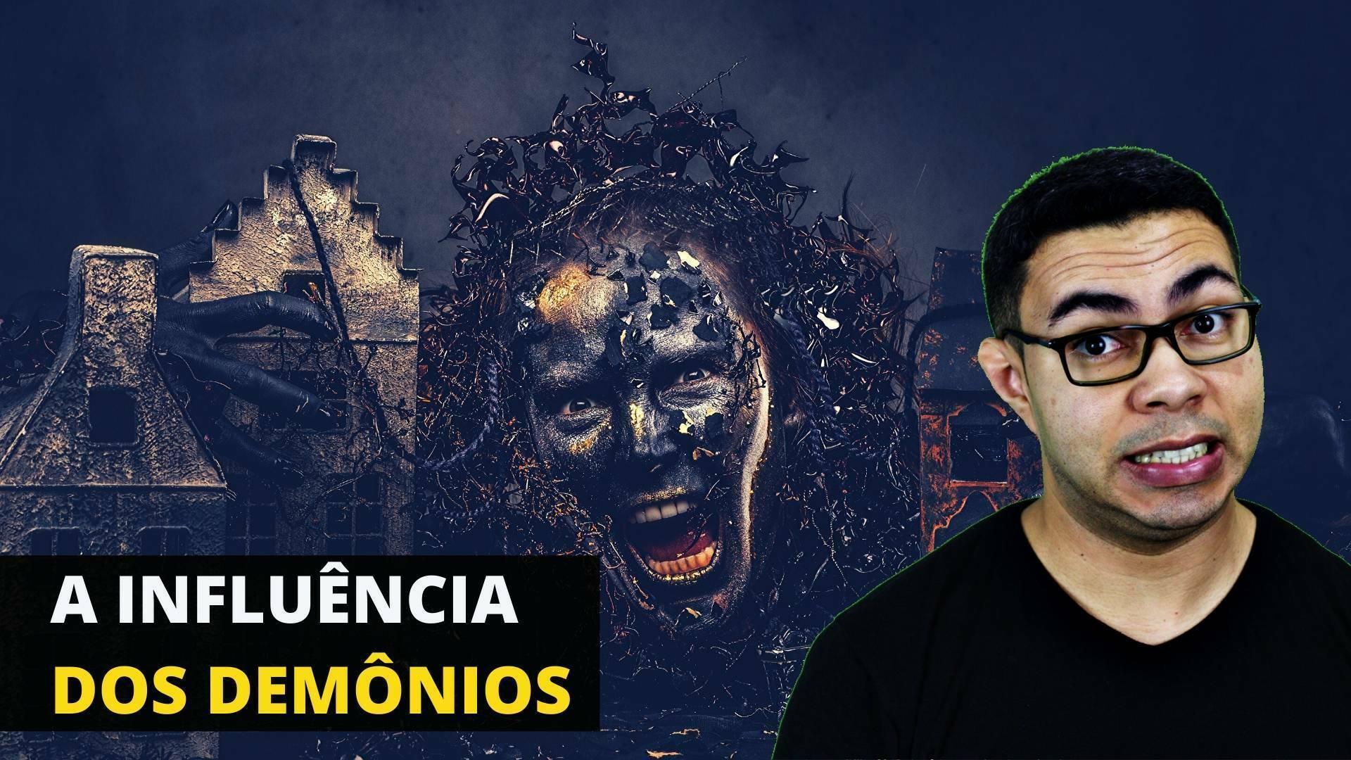 Os Demônios e Sua Influência na Terra