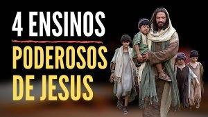 4 Ensinos de Jesus Para Praticarmos
