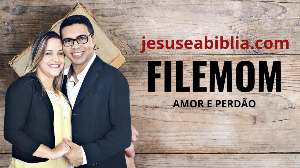 Filemom - Um Exemplo de Amor e Perdão